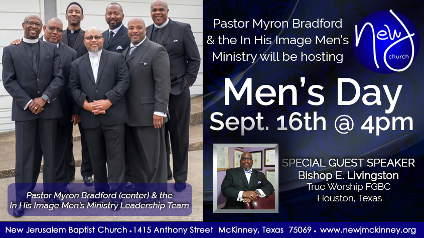 Pastor Myron Bradford and In His Image Ministries will be hosting Men's Day at New Jerusalem Baptist Church in McKinney, Texas